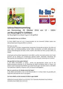 Die Gebrauchtwarensammlung findet am Donnerstag 20. Oktober von 13.-18.00Uhr am Recyclinghof in Schlitters statt und wird vom Verein WAMS durchgeführt.